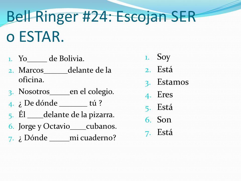 Bell Ringer #24: Escojan SER o ESTAR.