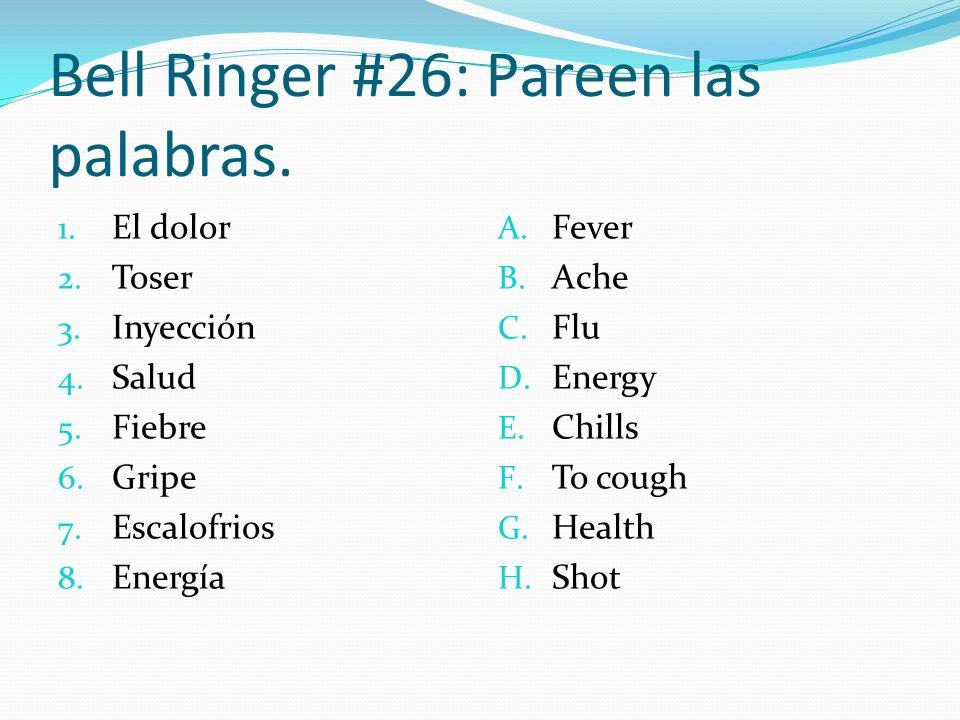 Bell Ringer #26: Pareen las palabras.