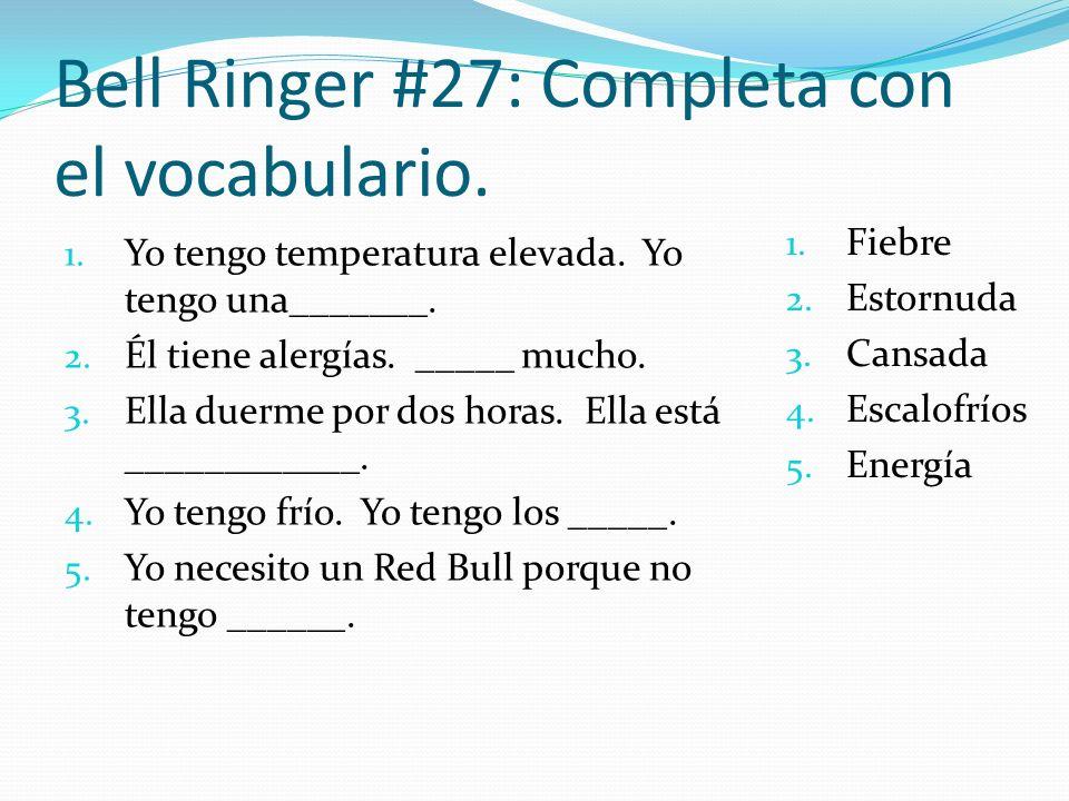 Bell Ringer #27: Completa con el vocabulario.