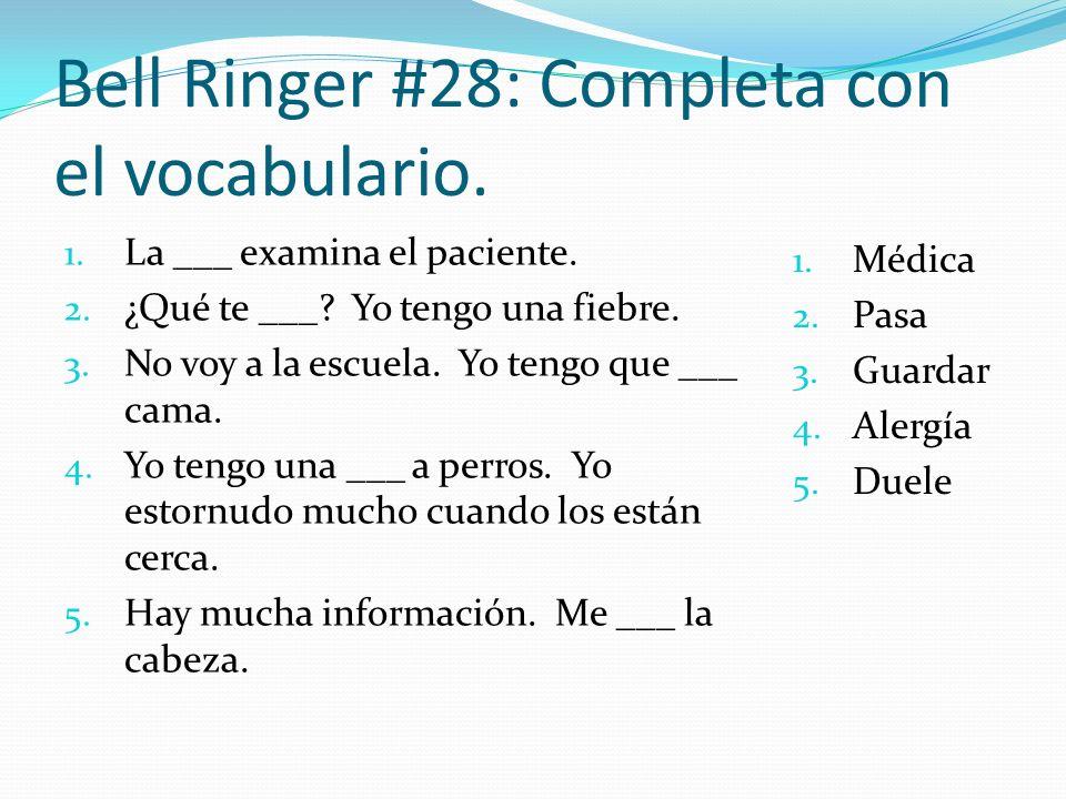 Bell Ringer #28: Completa con el vocabulario.