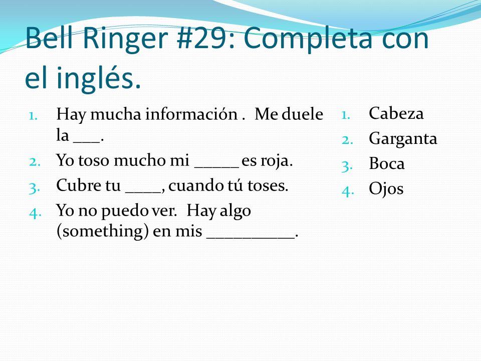 Bell Ringer #29: Completa con el inglés.