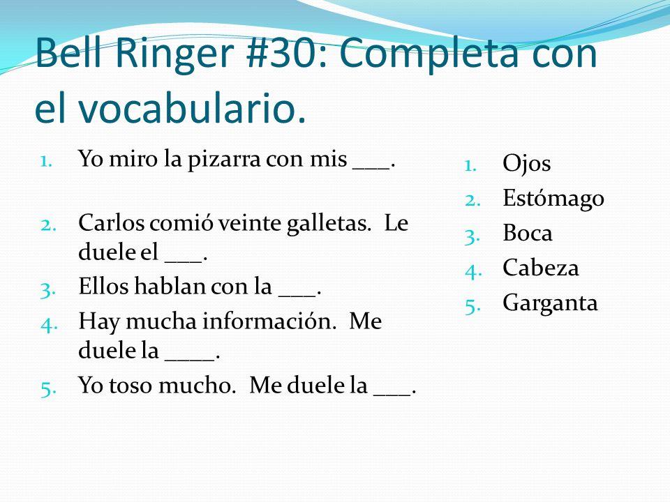 Bell Ringer #30: Completa con el vocabulario.