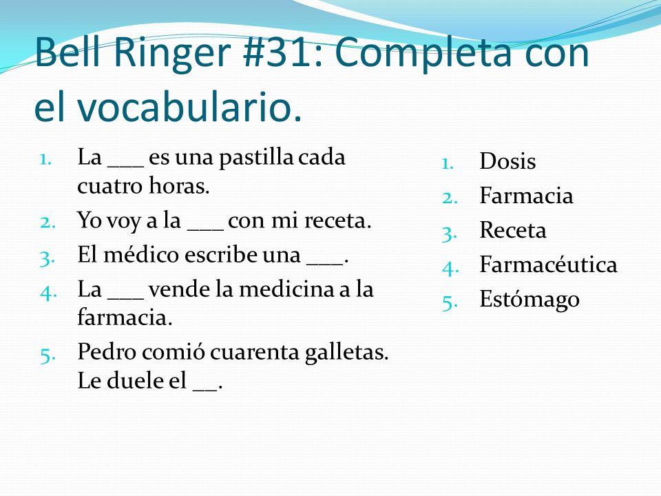 Bell Ringer #31: Completa con el vocabulario.