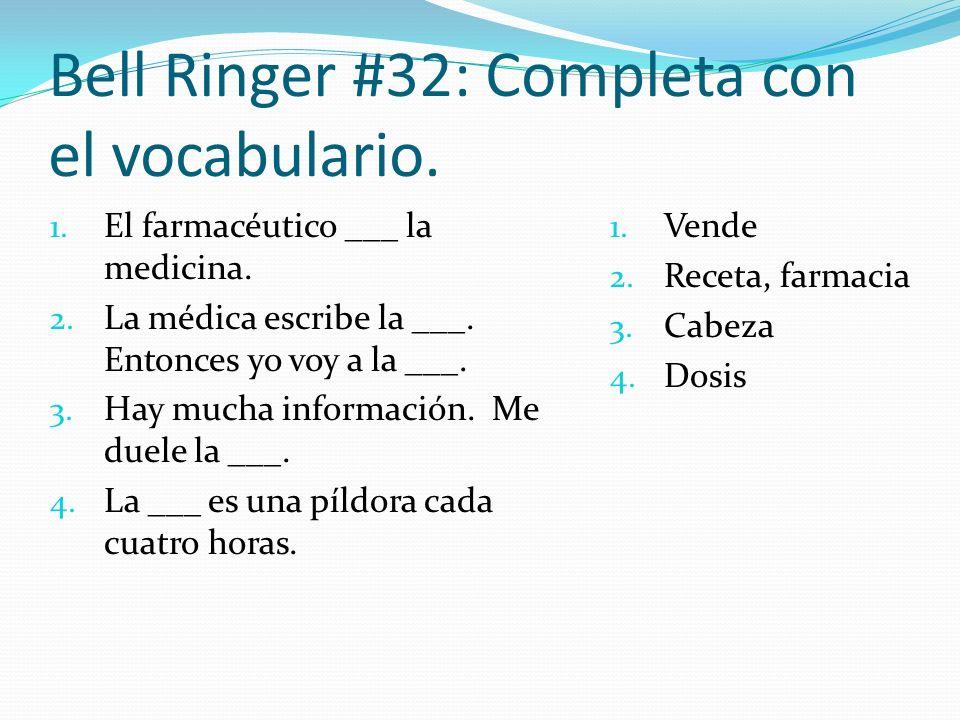 Bell Ringer #32: Completa con el vocabulario.