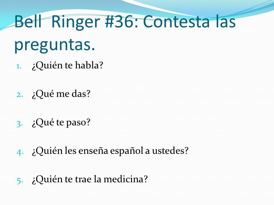 Bell Ringer #36: Contesta las preguntas.