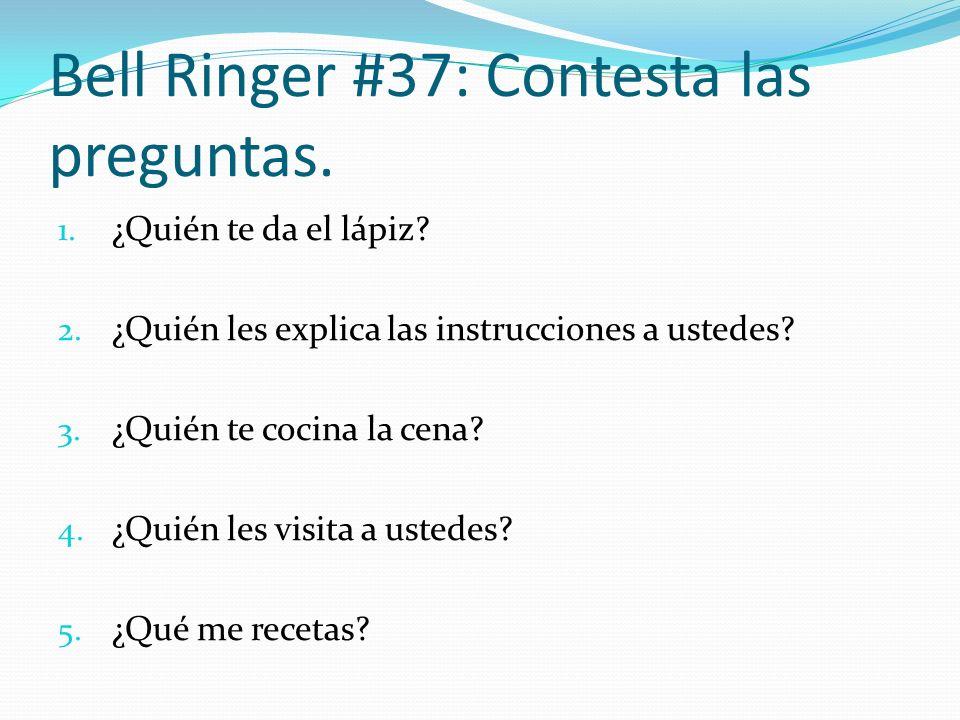 Bell Ringer #37: Contesta las preguntas.