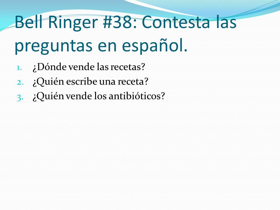 Bell Ringer #38: Contesta las preguntas en español.