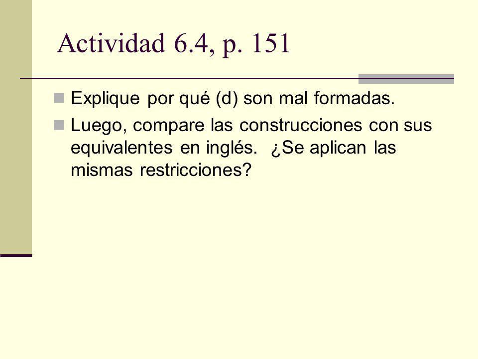 Actividad 6.4, p. 151 Explique por qué (d) son mal formadas.