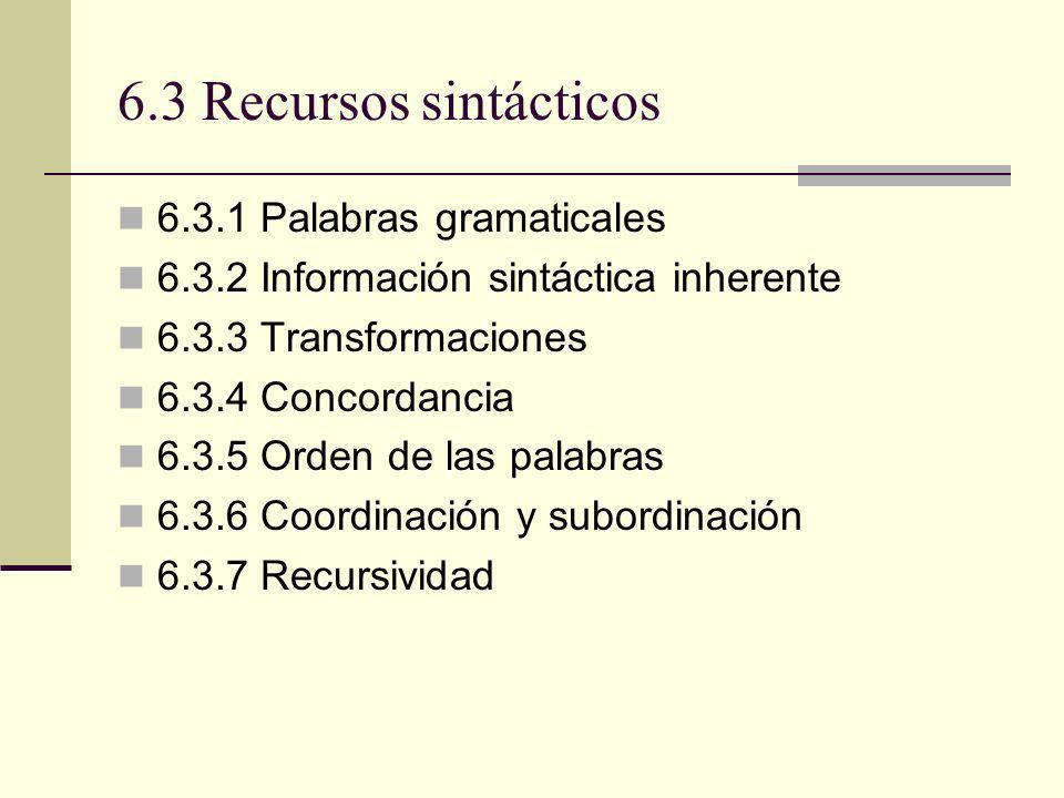 6.3 Recursos sintácticos 6.3.1 Palabras gramaticales
