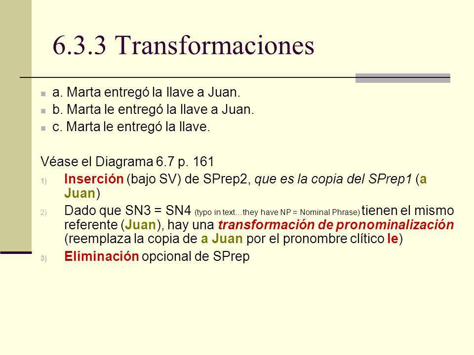 6.3.3 Transformaciones a. Marta entregó la llave a Juan.