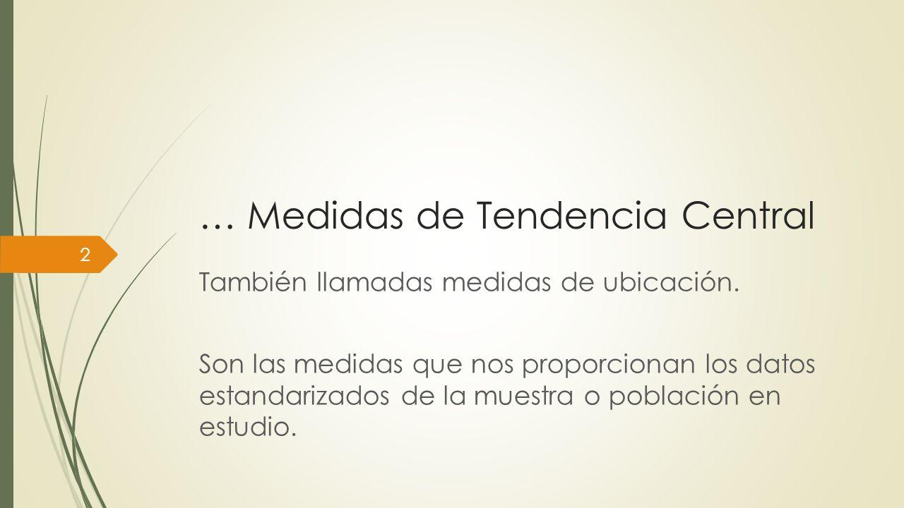 … Medidas de Tendencia Central