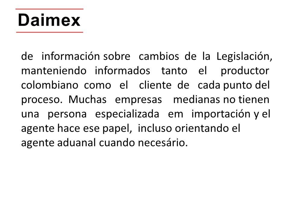 de información sobre cambios de la Legislación, manteniendo informados tanto el productor colombiano como el cliente de cada punto del proceso.