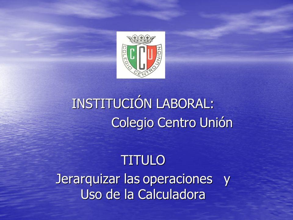 Jerarquizar las operaciones y Uso de la Calculadora