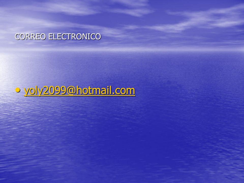 CORREO ELECTRONICO yoly2099@hotmail.com