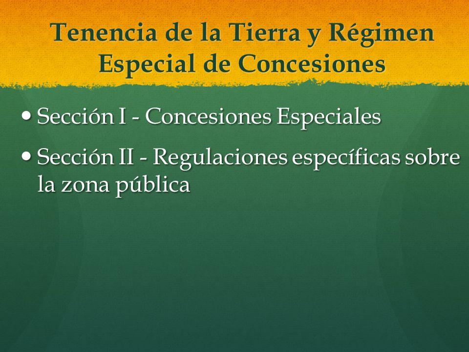 Tenencia de la Tierra y Régimen Especial de Concesiones