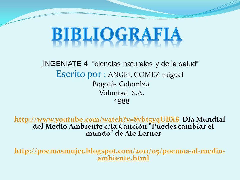 BIBLIOGRAFIA Escrito por : ANGEL GOMEZ miguel