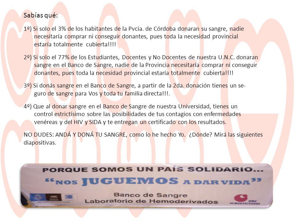 Sabías qué: 1º) Si solo el 3% de los habitantes de la Pvcia. de Córdoba donaran su sangre, nadie.