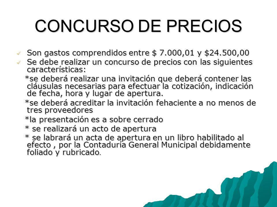 CONCURSO DE PRECIOS Son gastos comprendidos entre $ 7.000,01 y $24.500,00.