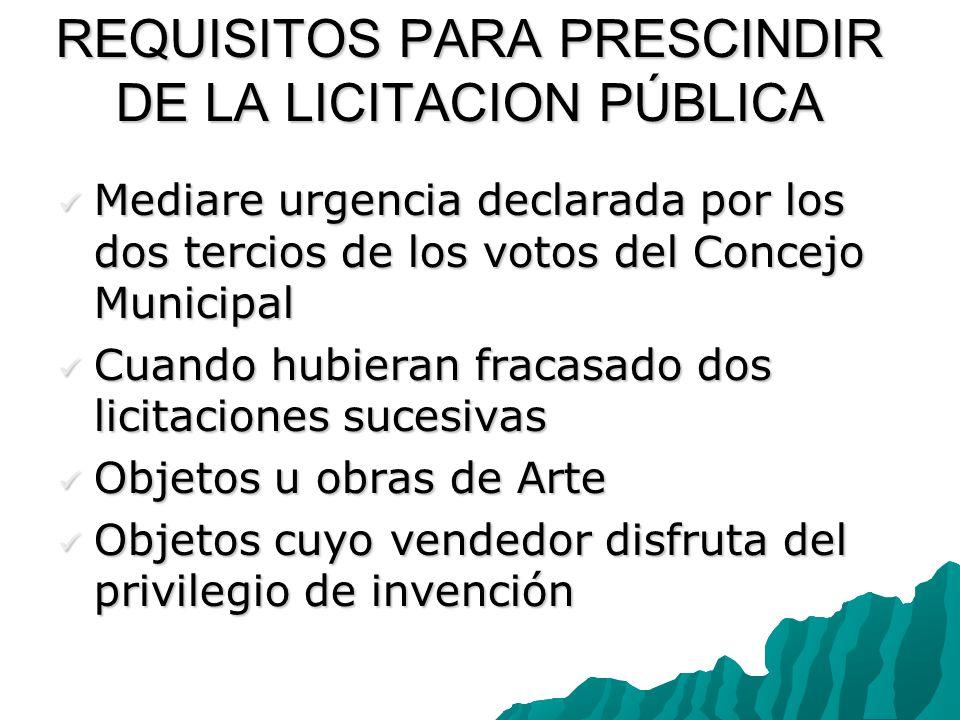 REQUISITOS PARA PRESCINDIR DE LA LICITACION PÚBLICA