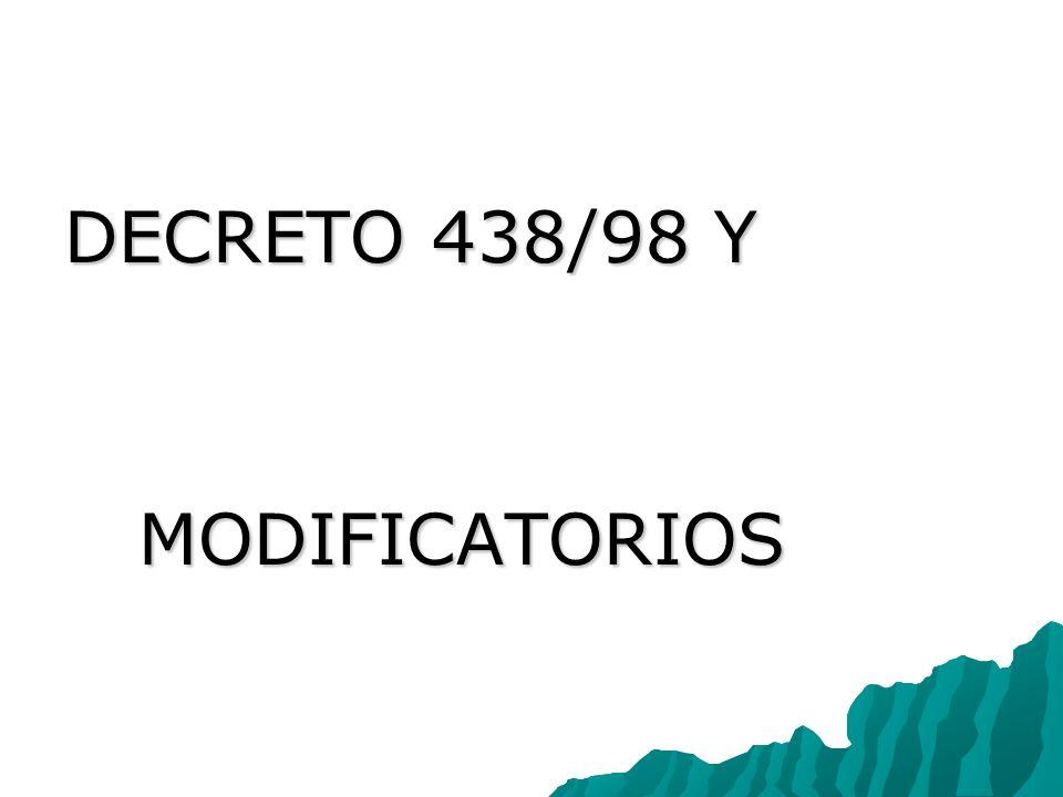 DECRETO 438/98 Y MODIFICATORIOS