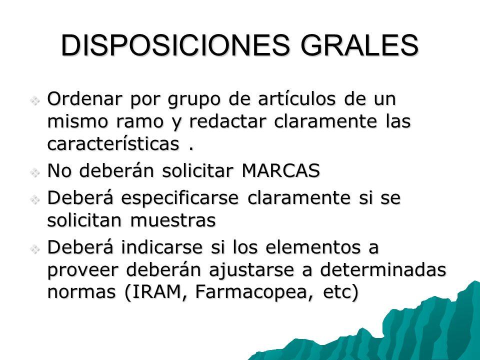 DISPOSICIONES GRALES Ordenar por grupo de artículos de un mismo ramo y redactar claramente las características .