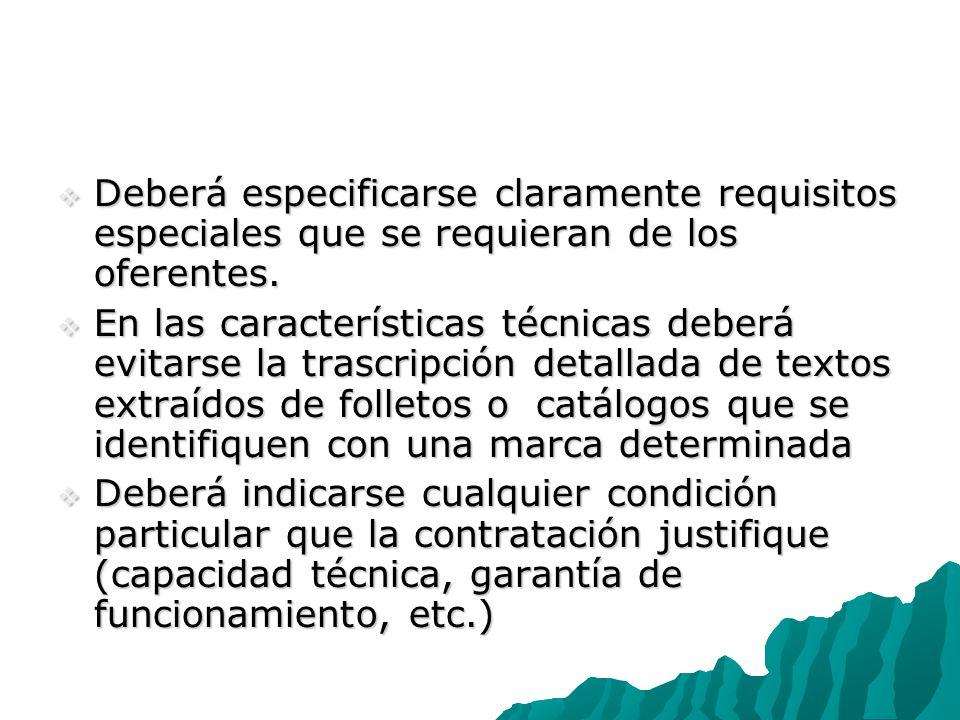 Deberá especificarse claramente requisitos especiales que se requieran de los oferentes.