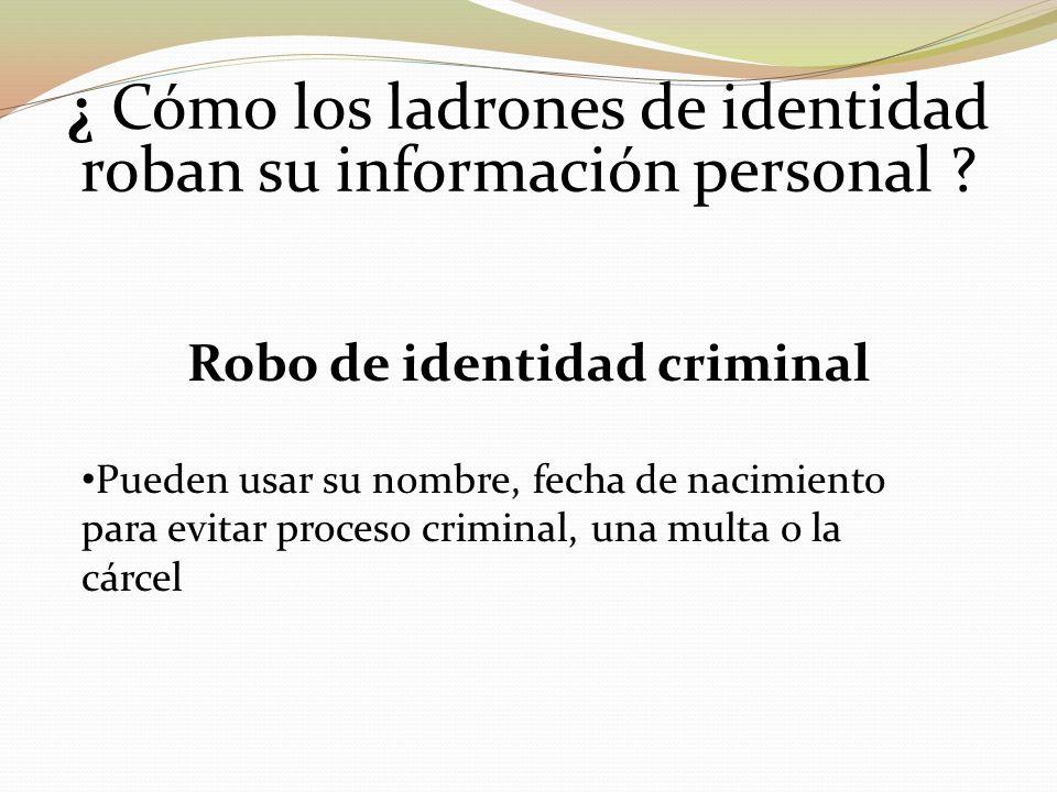 ¿ Cómo los ladrones de identidad roban su información personal