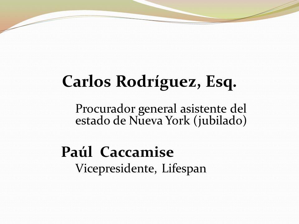Carlos Rodríguez, Esq. Procurador general asistente del estado de Nueva York (jubilado) Paúl Caccamise.