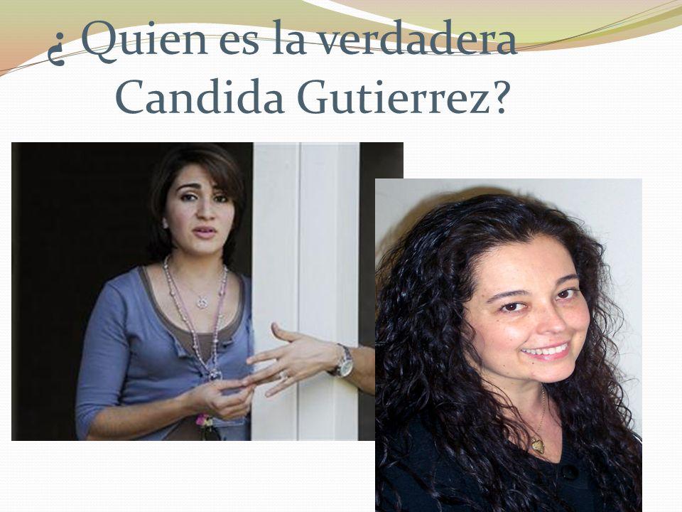 ¿ Quien es la verdadera Candida Gutierrez