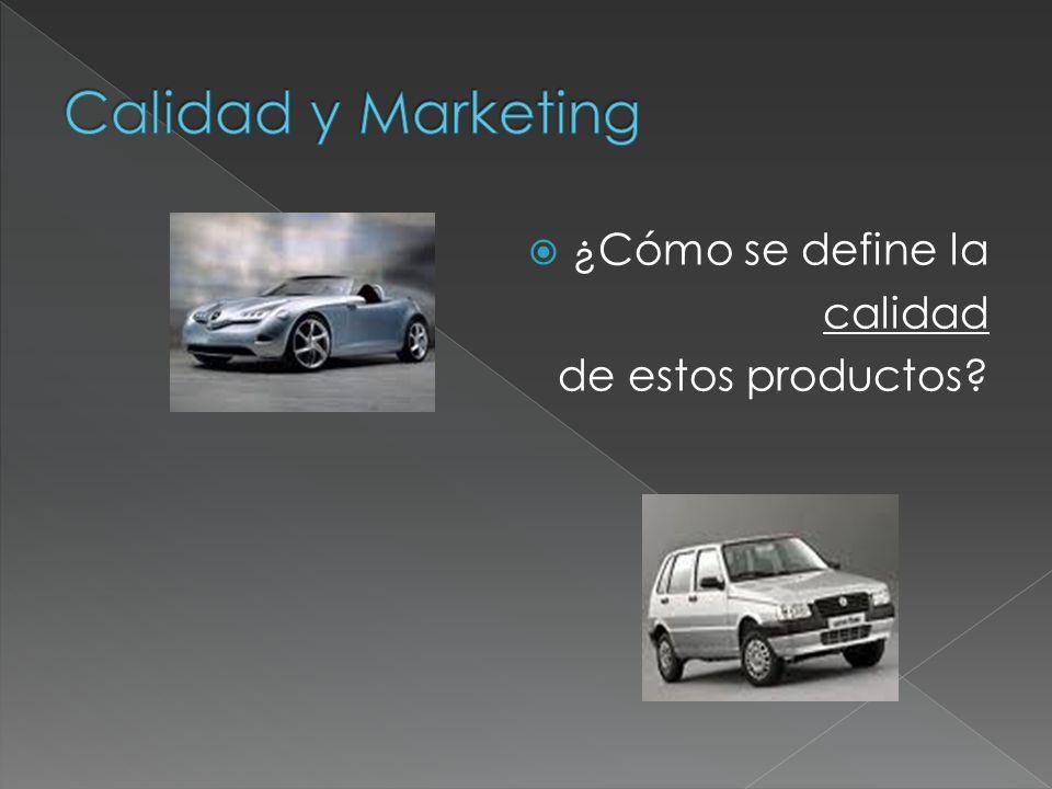 Calidad y Marketing ¿Cómo se define la calidad de estos productos