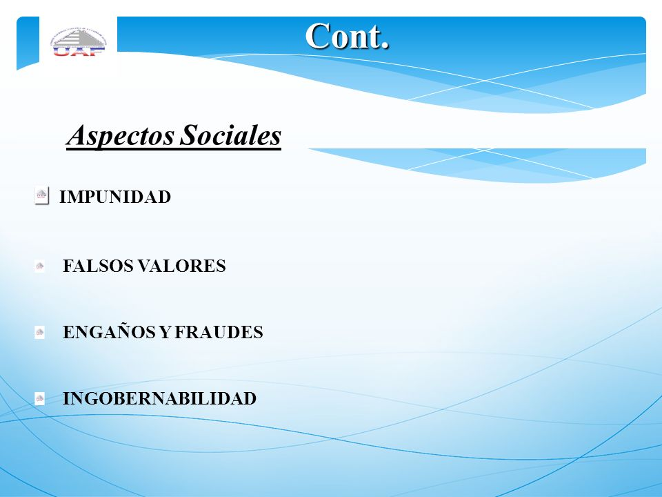 Cont. Aspectos Sociales IMPUNIDAD FALSOS VALORES ENGAÑOS Y FRAUDES