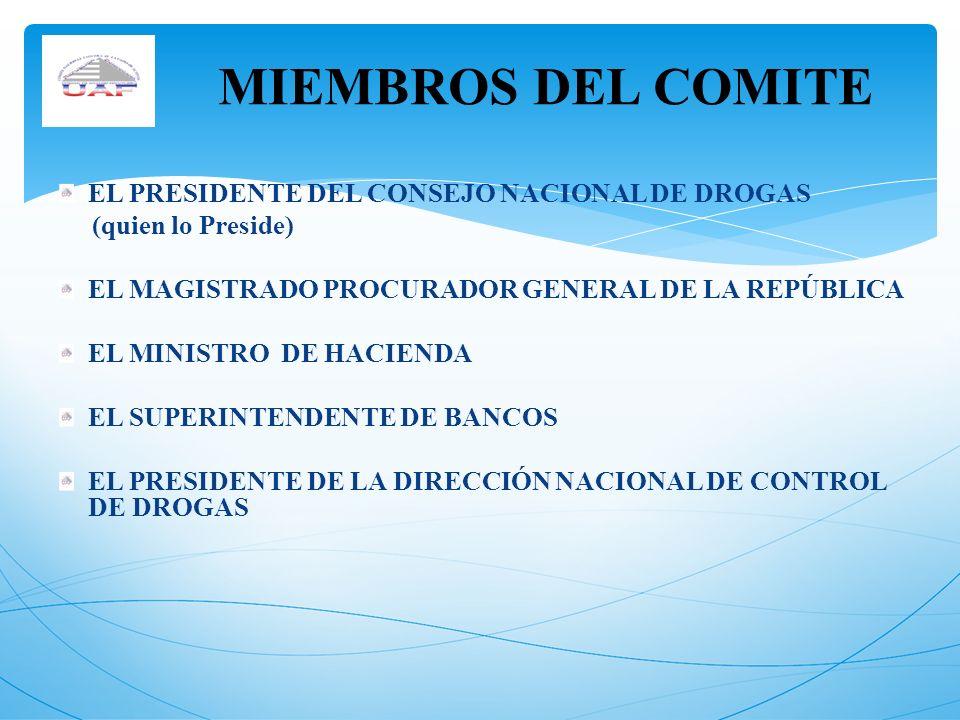 MIEMBROS DEL COMITE EL PRESIDENTE DEL CONSEJO NACIONAL DE DROGAS
