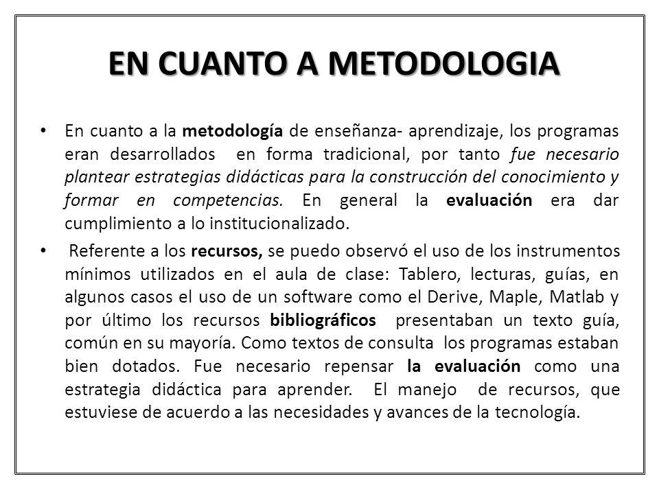 EN CUANTO A METODOLOGIA