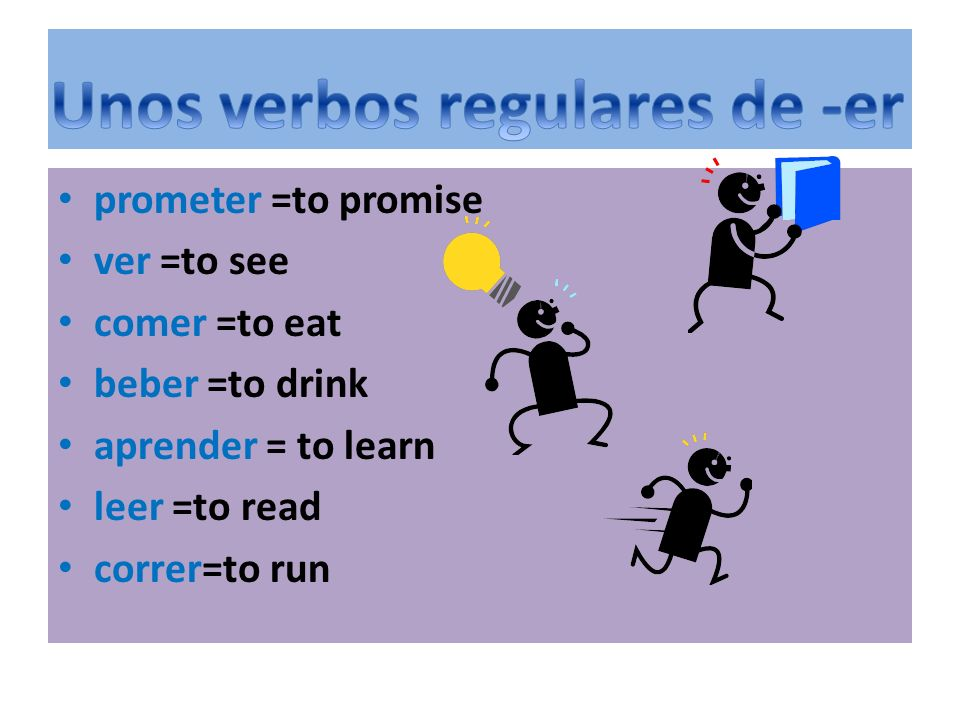 Unos verbos regulares de -er