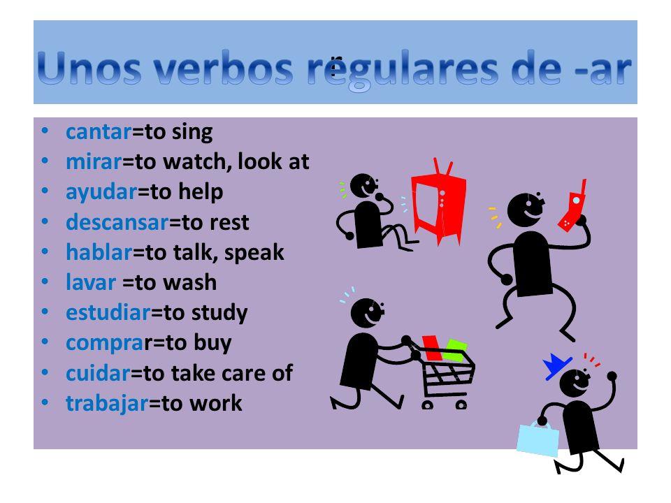 Unos verbos regulares de -ar