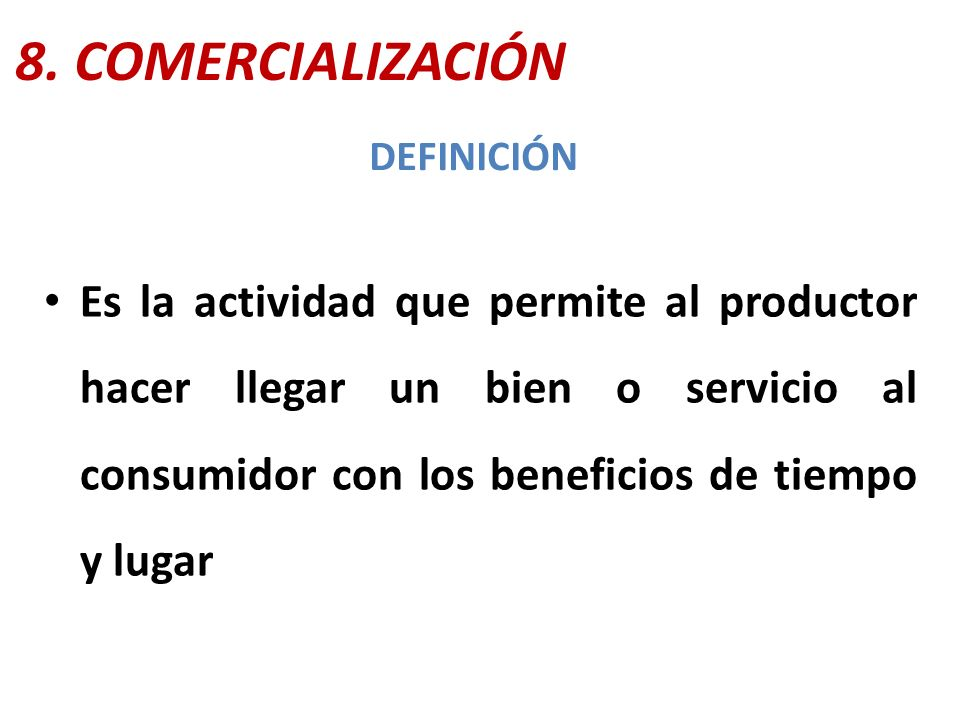8. COMERCIALIZACIÓN DEFINICIÓN.