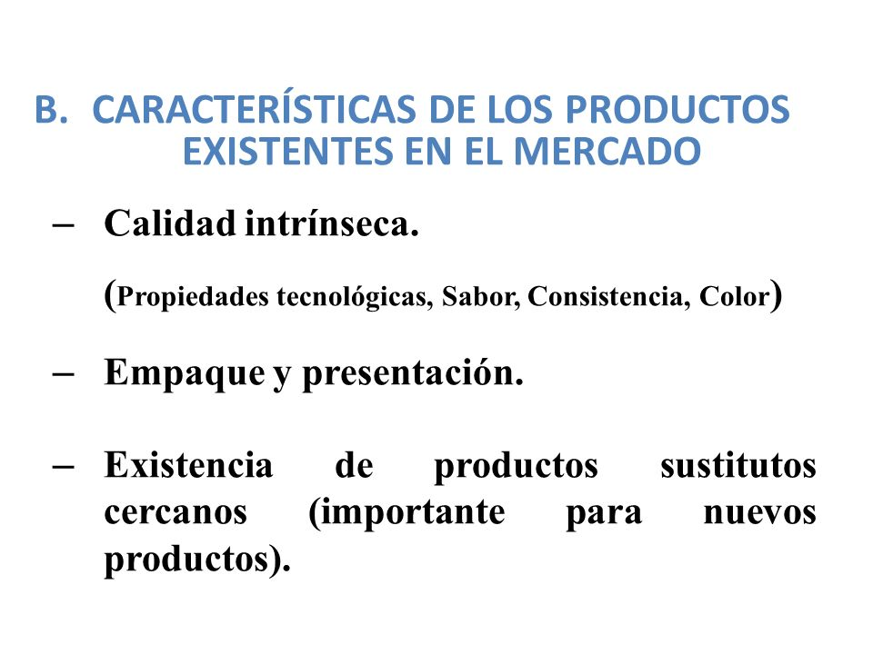 CARACTERÍSTICAS DE LOS PRODUCTOS EXISTENTES EN EL MERCADO