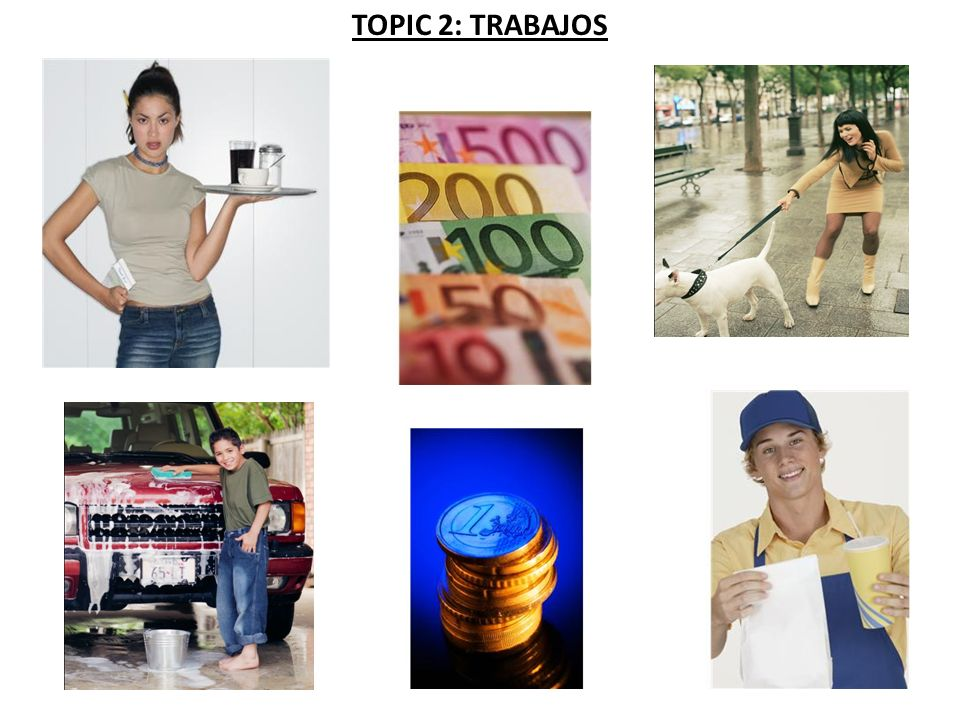 TOPIC 2: TRABAJOS