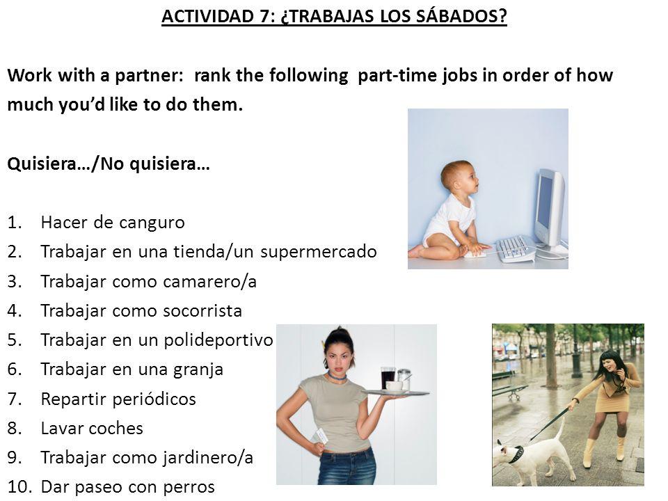 ACTIVIDAD 7: ¿TRABAJAS LOS SÁBADOS