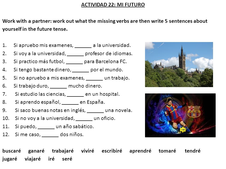 ACTIVIDAD 22: MI FUTURO Work with a partner: work out what the missing verbs are then write 5 sentences about.