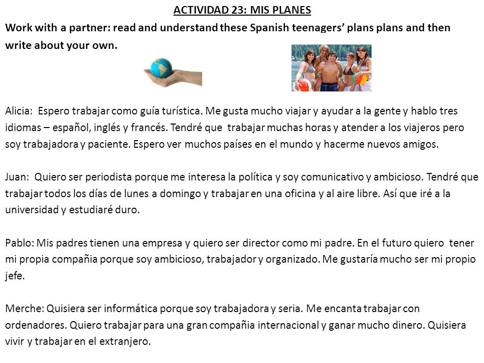 ACTIVIDAD 23: MIS PLANES Work with a partner: read and understand these Spanish teenagers' plans plans and then.