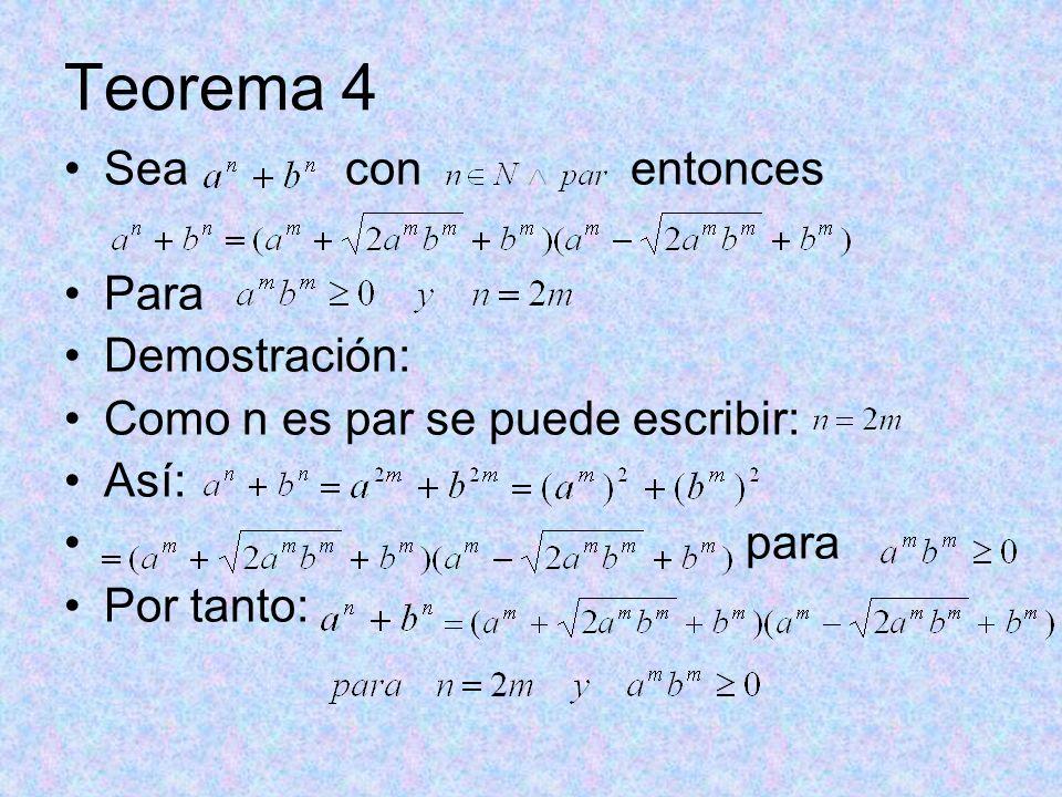 Teorema 4 Sea con entonces Para Demostración: