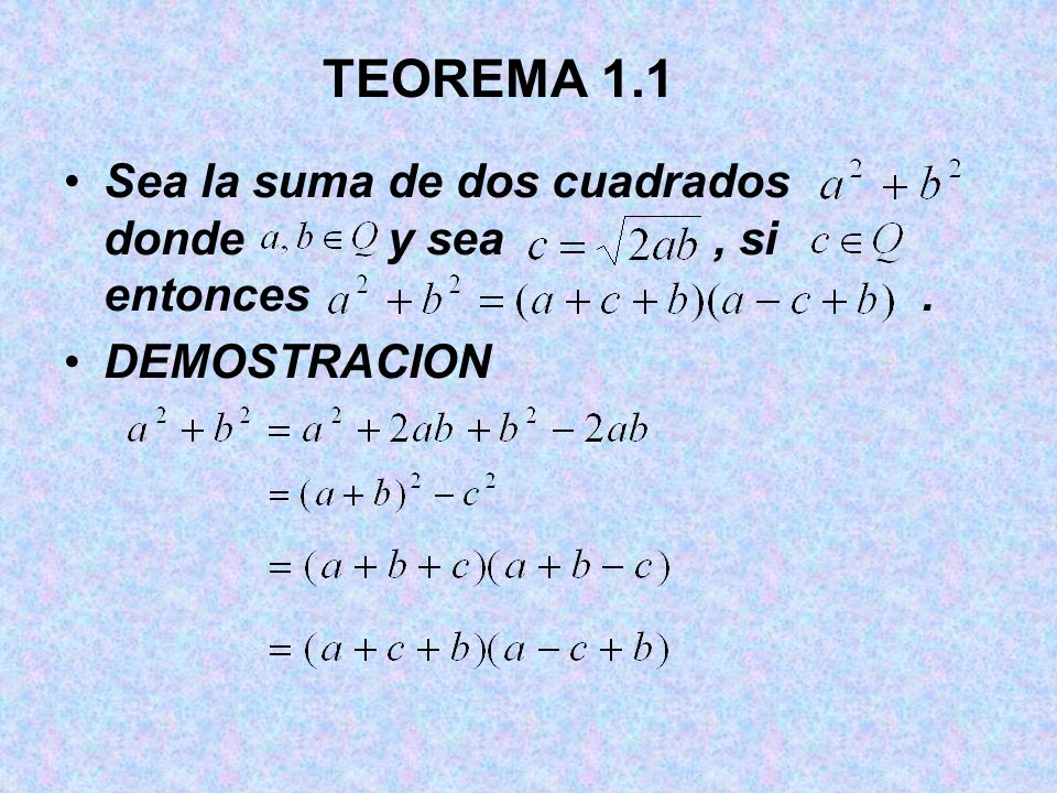 TEOREMA 1.1 Sea la suma de dos cuadrados donde y sea , si entonces .