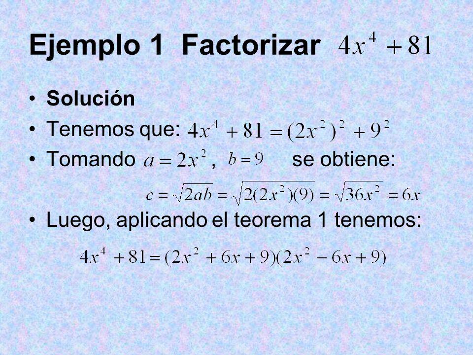 Ejemplo 1 Factorizar Solución Tenemos que: Tomando , se obtiene: