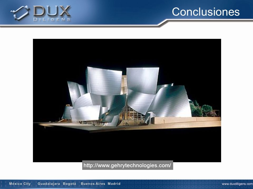 Conclusiones http://www.gehrytechnologies.com/