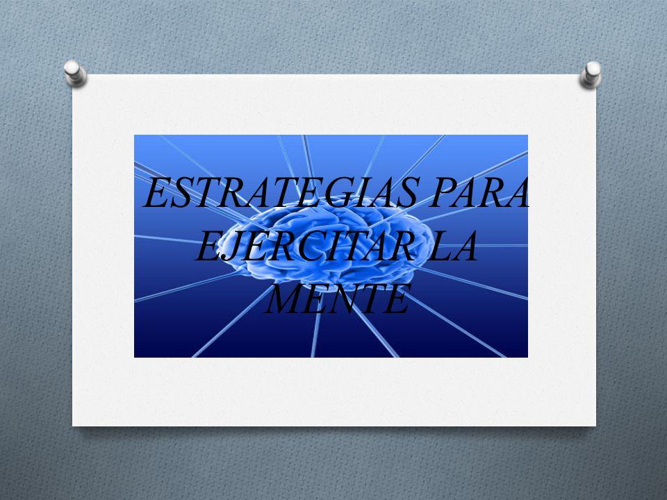 ESTRATEGIAS PARA EJERCITAR LA MENTE