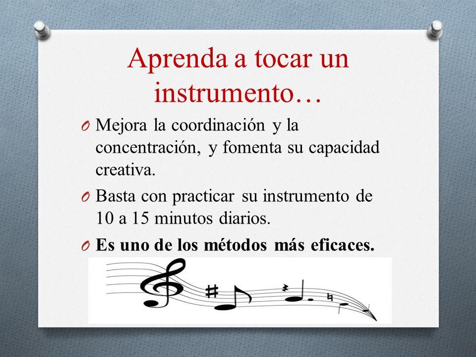 Aprenda a tocar un instrumento…