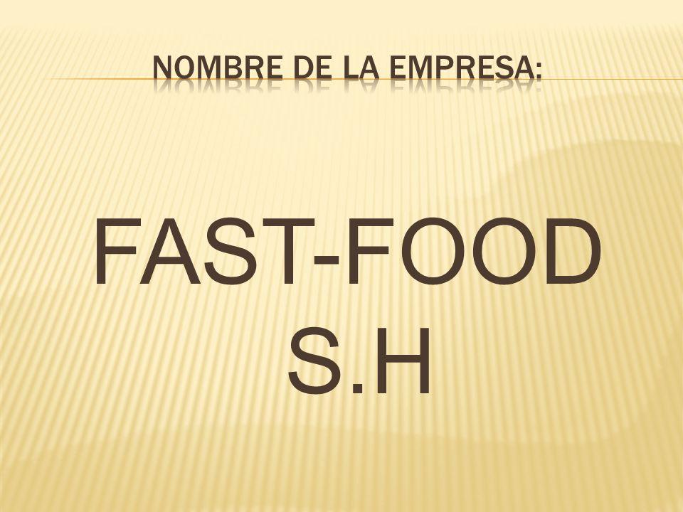 Nombre de la empresa: FAST-FOOD S.H