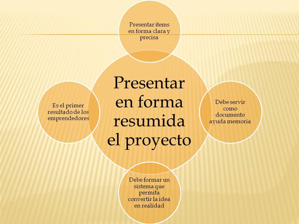 Presentar en forma resumida el proyecto