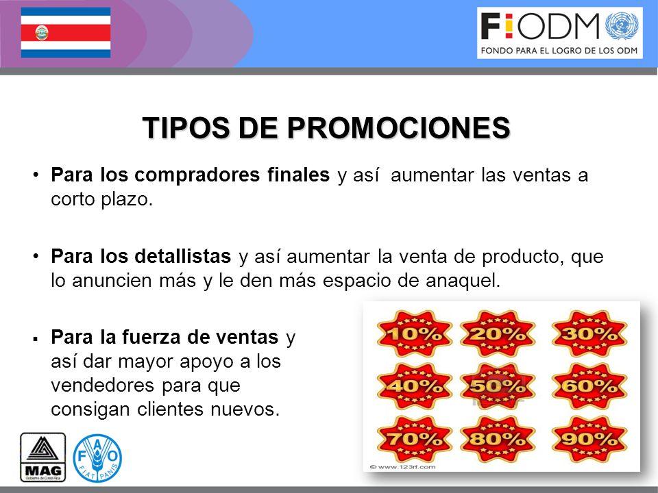 TIPOS DE PROMOCIONES Para los compradores finales y así aumentar las ventas a corto plazo.